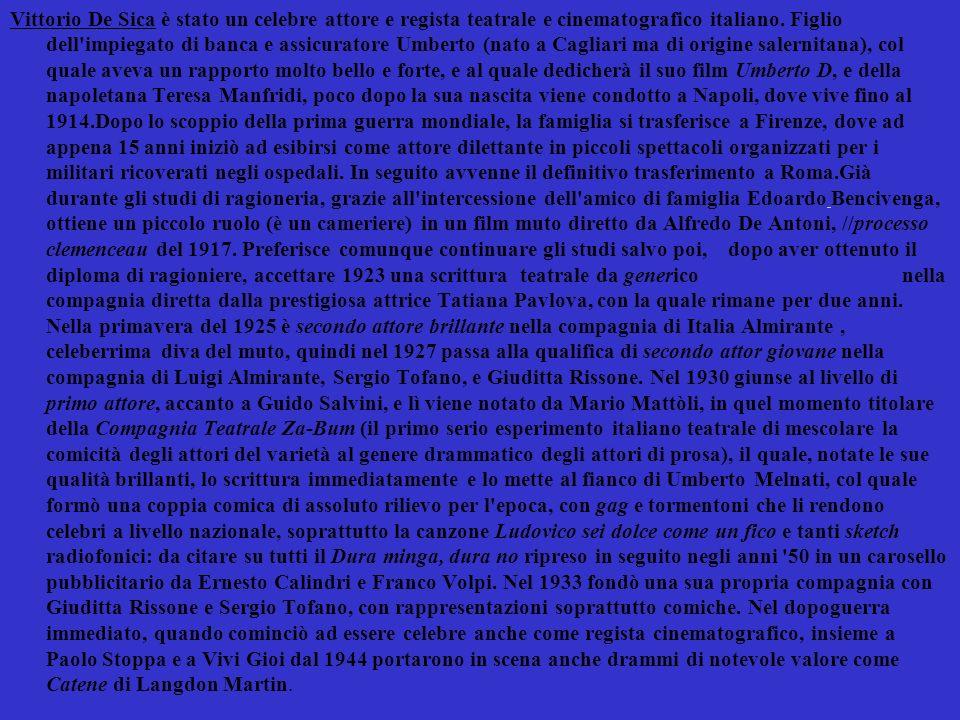 Vittorio De Sica è stato un celebre attore e regista teatrale e cinematografico italiano.