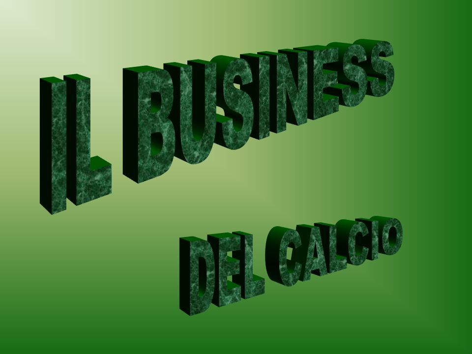 IL BUSINESS DEL CALCIO