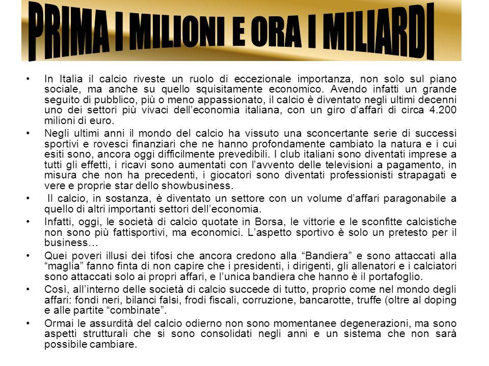 PRIMA I MILIONI E ORA I MILIARDI