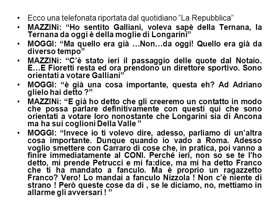 Ecco una telefonata riportata dal quotidiano La Repubblica