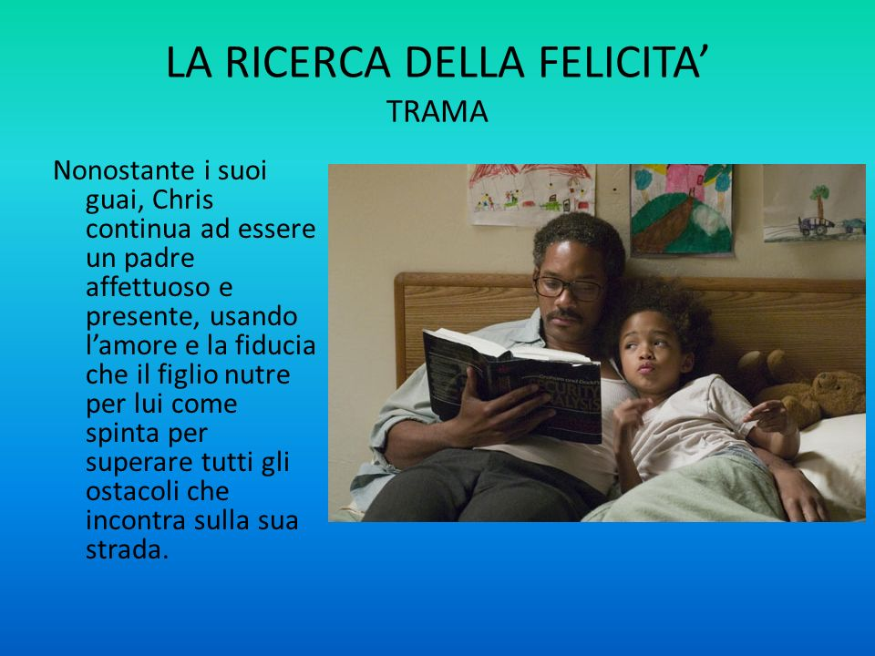 LA RICERCA DELLA FELICITA' TRAMA