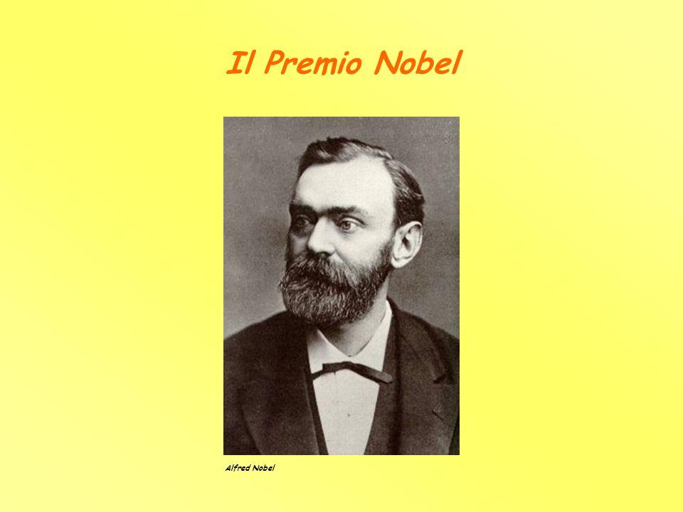 Il Premio Nobel Alfred Nobel Alfred Nobel