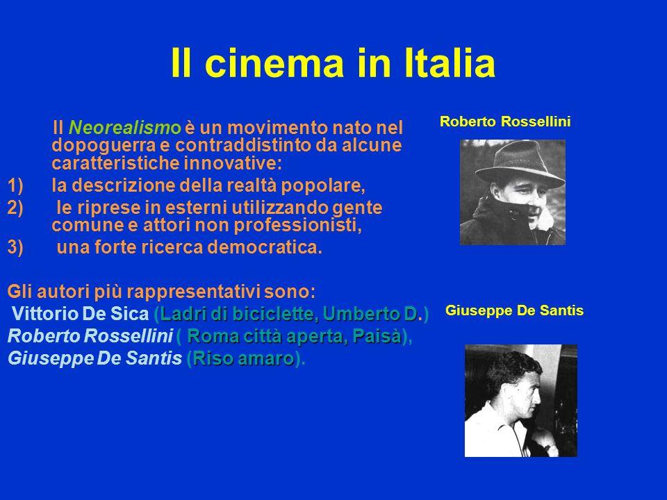 Il cinema in Italia Roberto Rossellini. Il Neorealismo è un movimento nato nel dopoguerra e contraddistinto da alcune caratteristiche innovative: