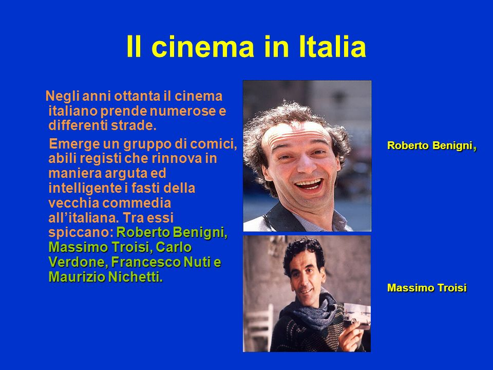 Il cinema in Italia Negli anni ottanta il cinema italiano prende numerose e differenti strade.