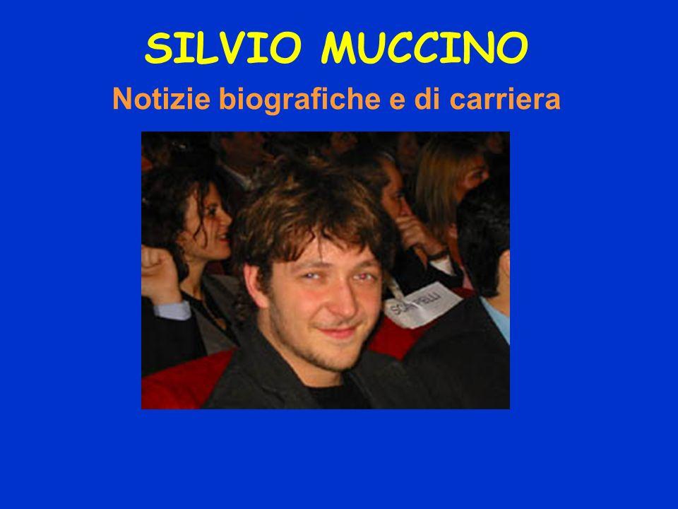 SILVIO MUCCINO Notizie biografiche e di carriera
