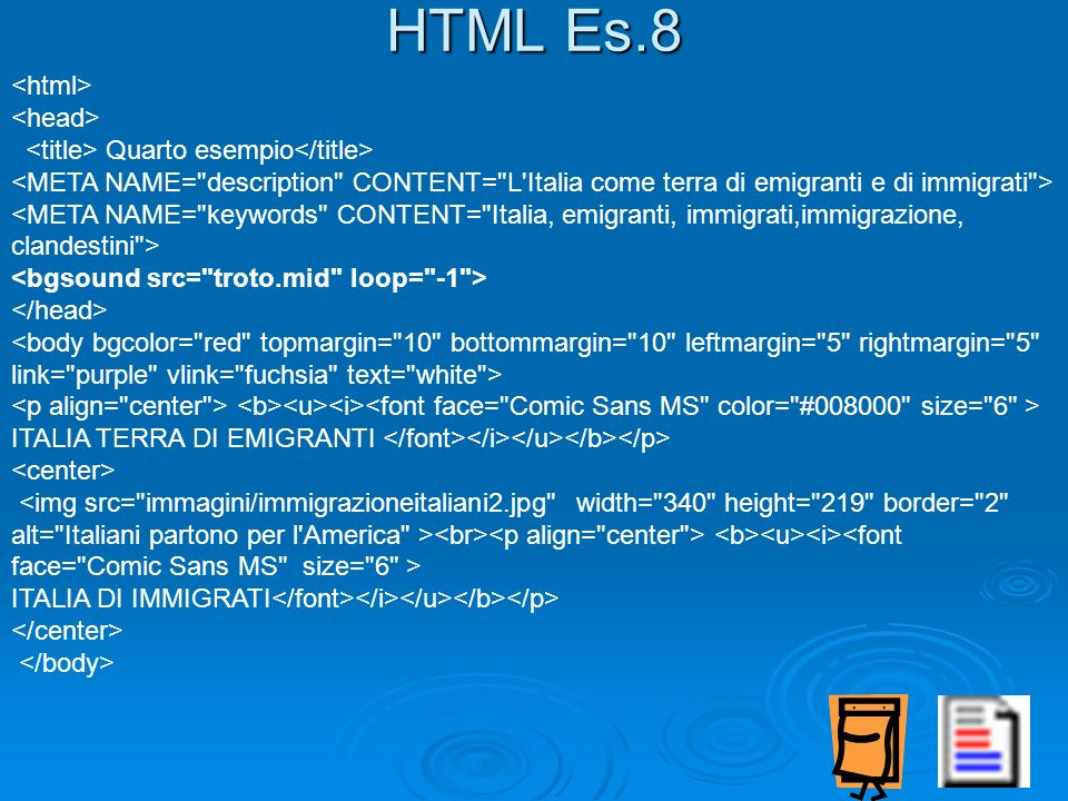 HTML Es.8 <html> <head>
