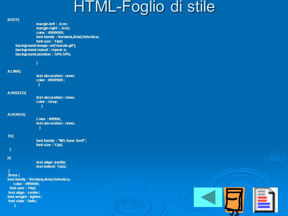HTML-Foglio di stile BODY{ margin-left : .5cm; margin-right : .5cm;