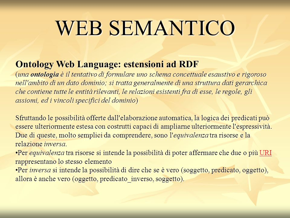 WEB SEMANTICO Ontology Web Language: estensioni ad RDF