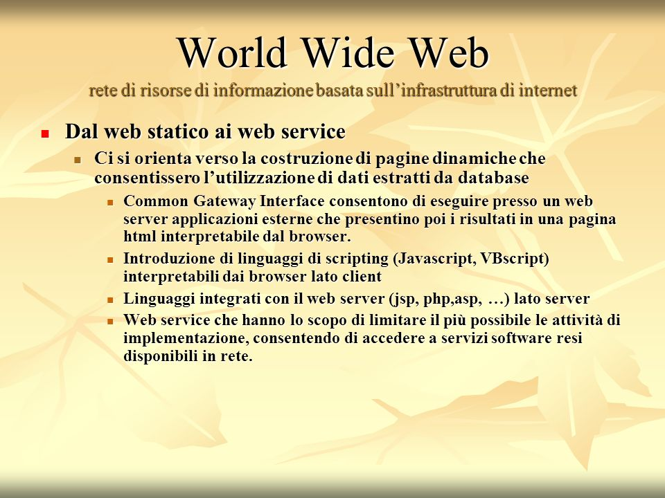 World Wide Web rete di risorse di informazione basata sull'infrastruttura di internet