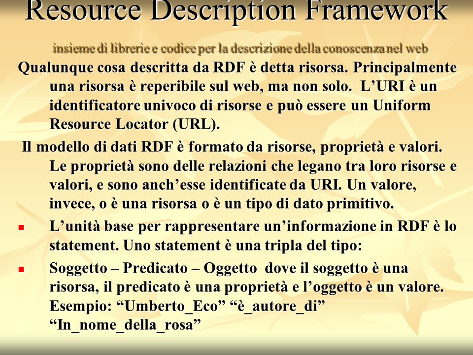 Resource Description Framework insieme di librerie e codice per la descrizione della conoscenza nel web