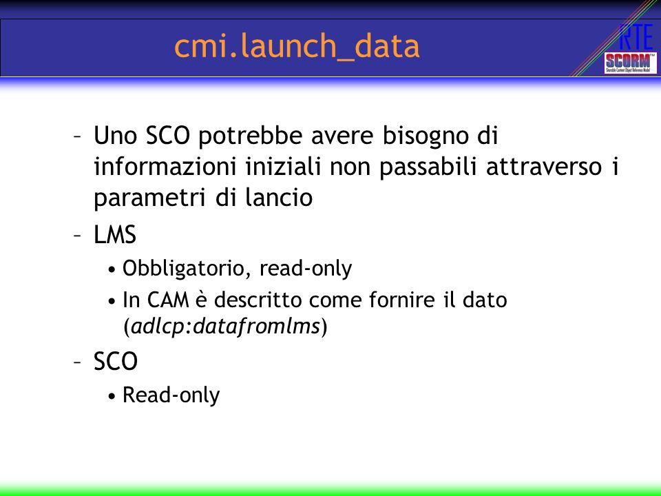 cmi.launch_data Uno SCO potrebbe avere bisogno di informazioni iniziali non passabili attraverso i parametri di lancio.