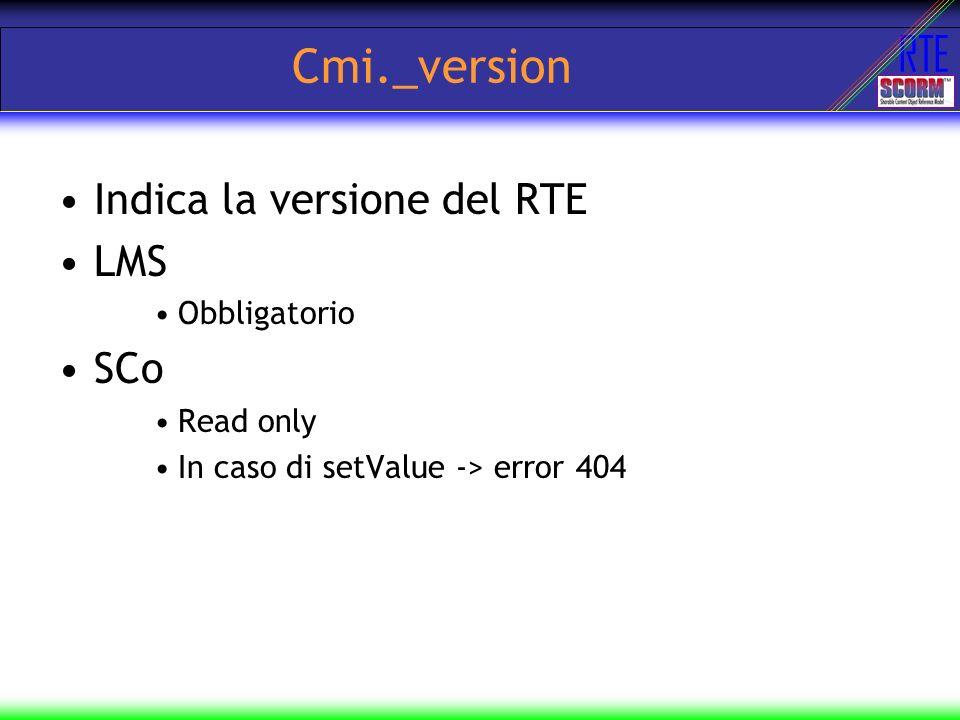 Cmi._version Indica la versione del RTE LMS SCo Obbligatorio Read only
