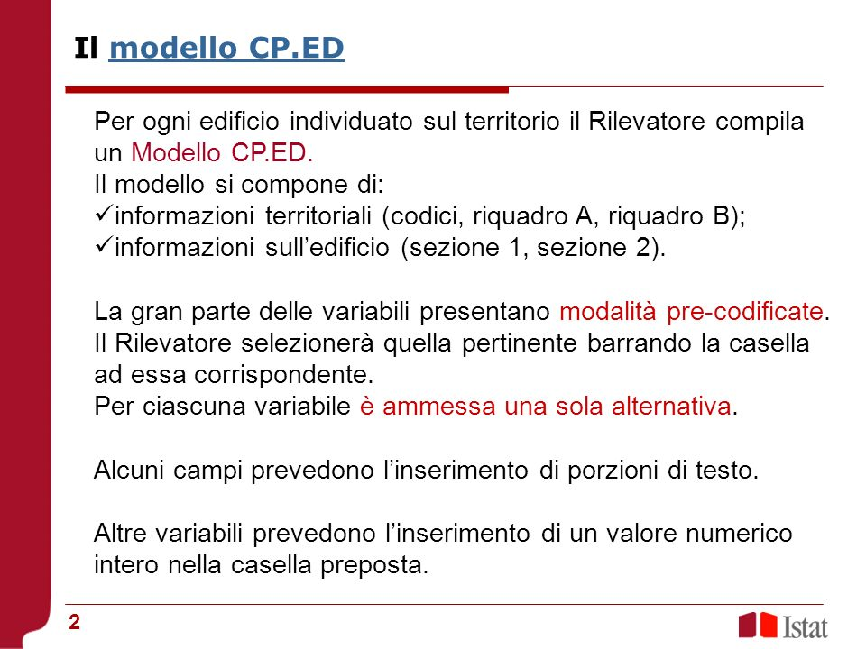 Il modello CP.ED Per ogni edificio individuato sul territorio il Rilevatore compila un Modello CP.ED.