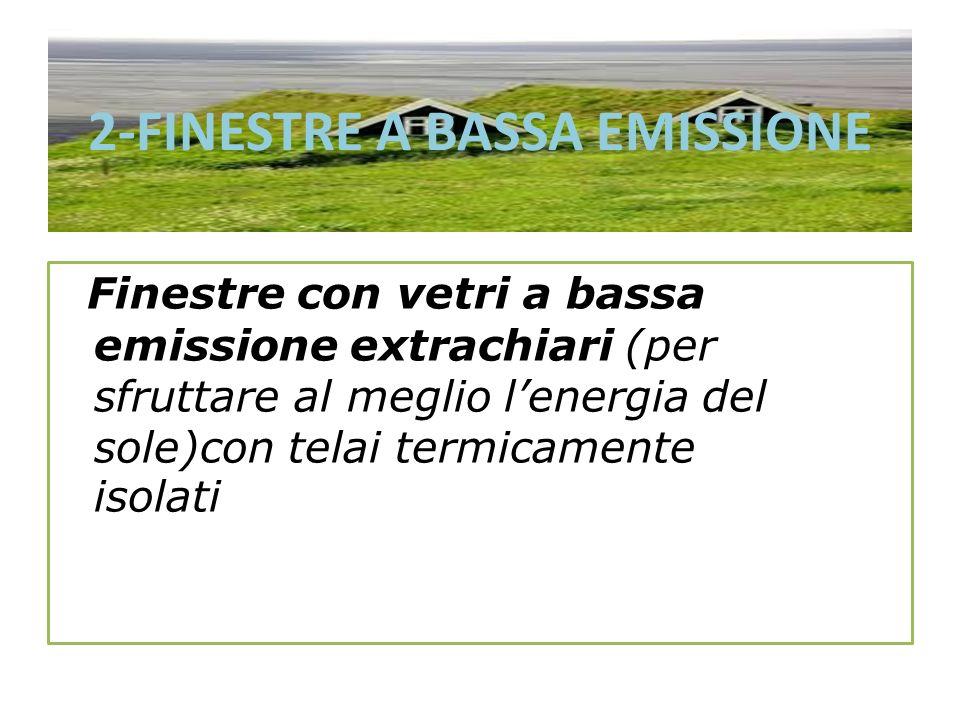 2-FINESTRE A BASSA EMISSIONE
