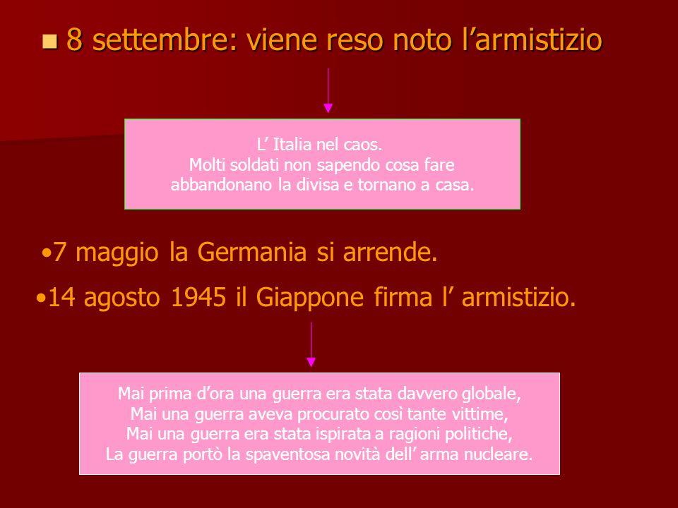 8 settembre: viene reso noto l'armistizio