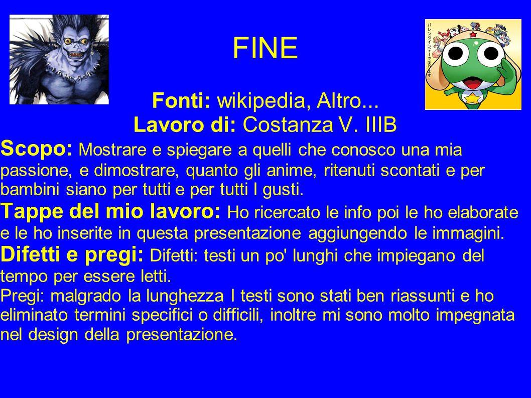 FINE Fonti: wikipedia, Altro... Lavoro di: Costanza V. IIIB
