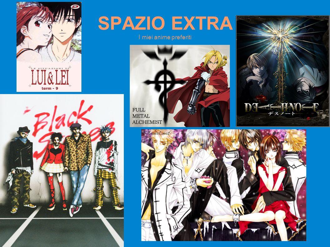 SPAZIO EXTRA I miei anime preferiti