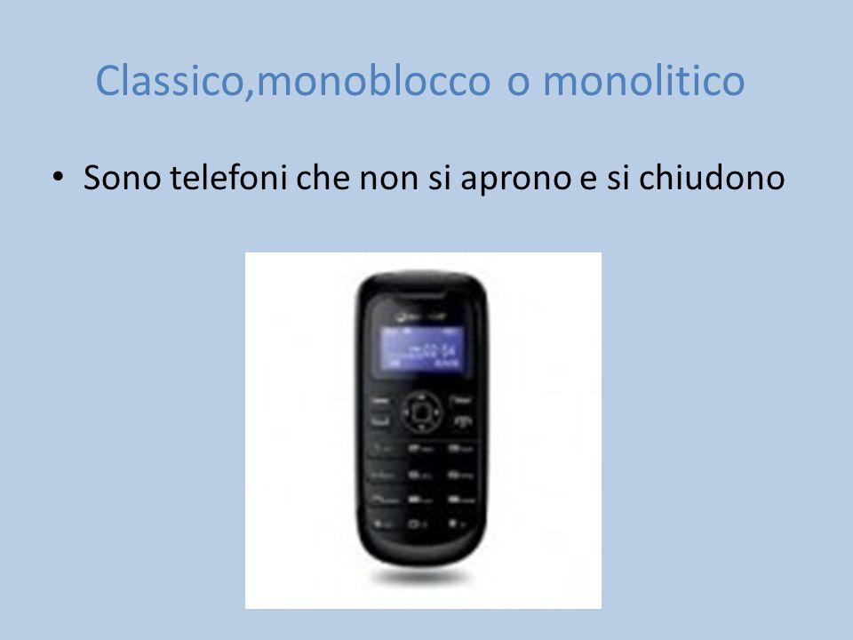 Classico,monoblocco o monolitico