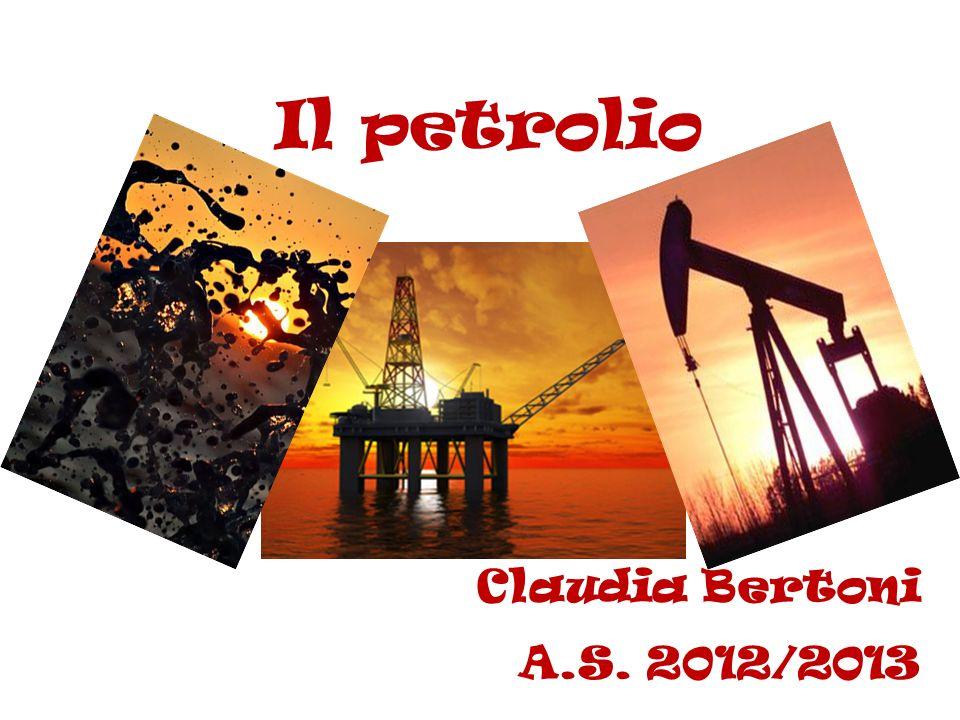 Il petrolio Claudia Bertoni A.S. 2012/2013
