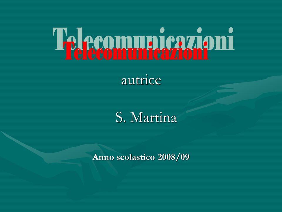 Telecomunicazioni autrice S. Martina Anno scolastico 2008/09