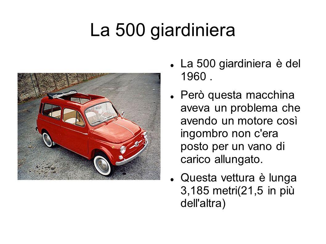 La 500 giardiniera La 500 giardiniera è del 1960 .