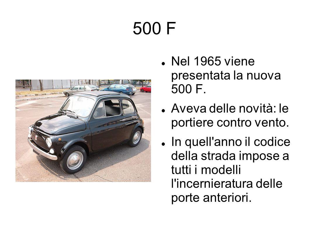 500 F Nel 1965 viene presentata la nuova 500 F.