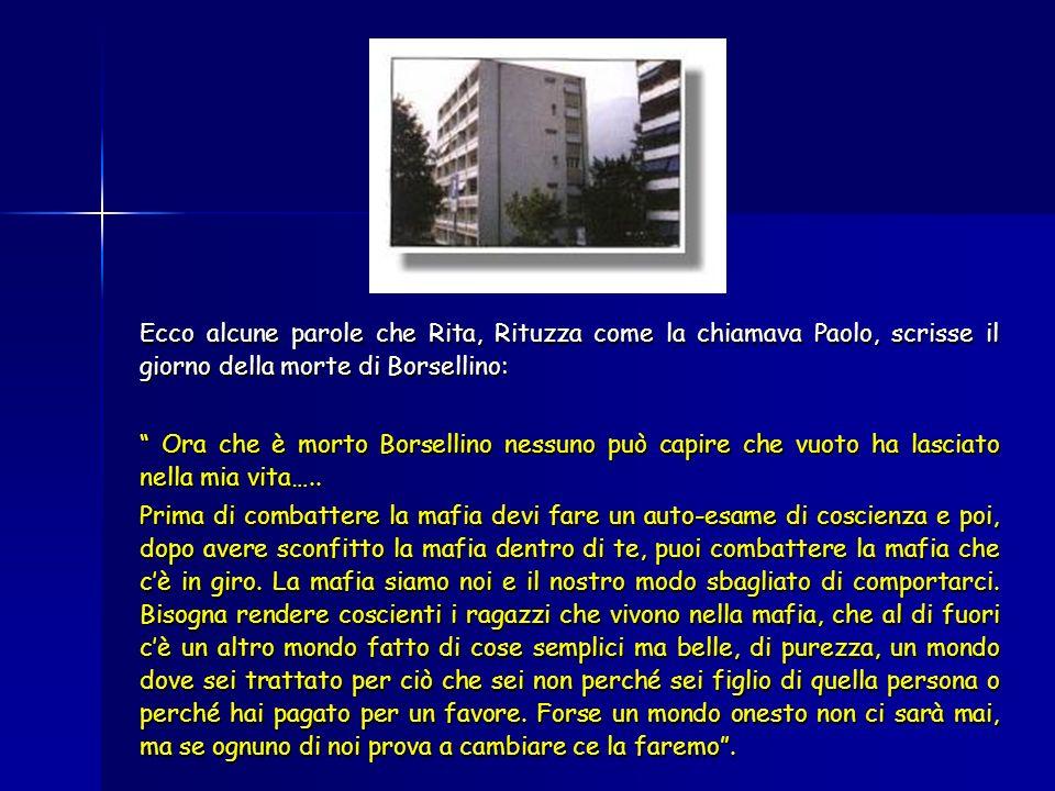Ecco alcune parole che Rita, Rituzza come la chiamava Paolo, scrisse il giorno della morte di Borsellino: