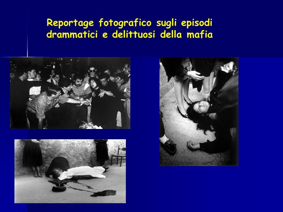 Reportage fotografico sugli episodi drammatici e delittuosi della mafia