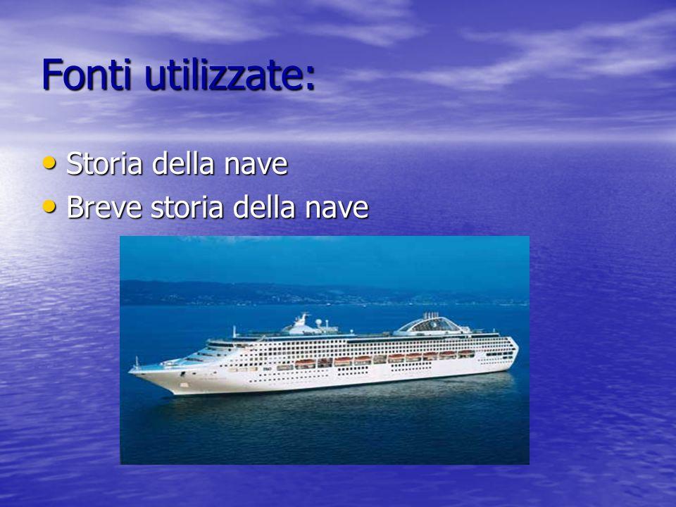 Fonti utilizzate: Storia della nave Breve storia della nave
