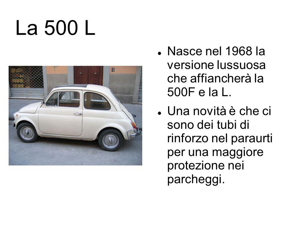 La 500 LNasce nel 1968 la versione lussuosa che affiancherà la 500F e la L.