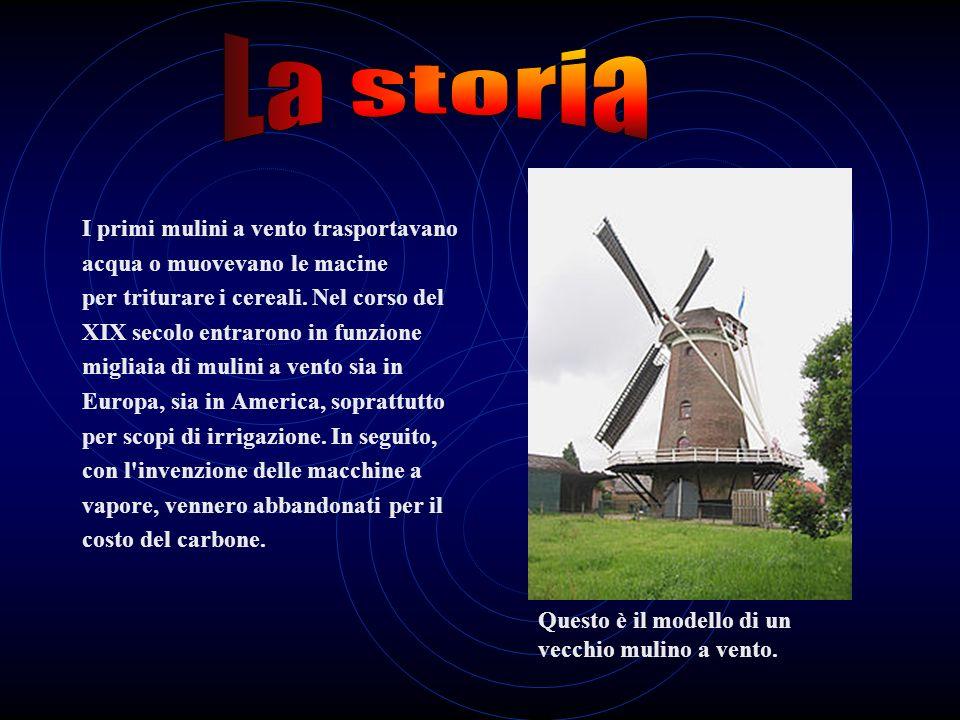 La storia I primi mulini a vento trasportavano