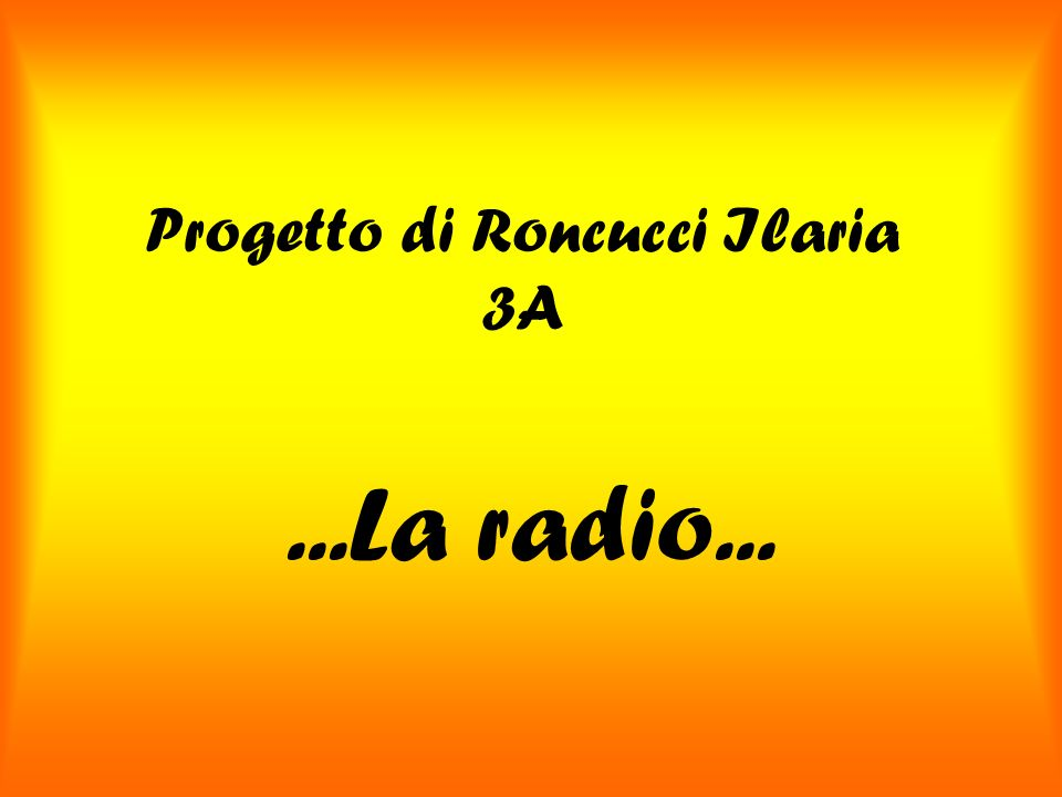 Progetto di Roncucci Ilaria 3A
