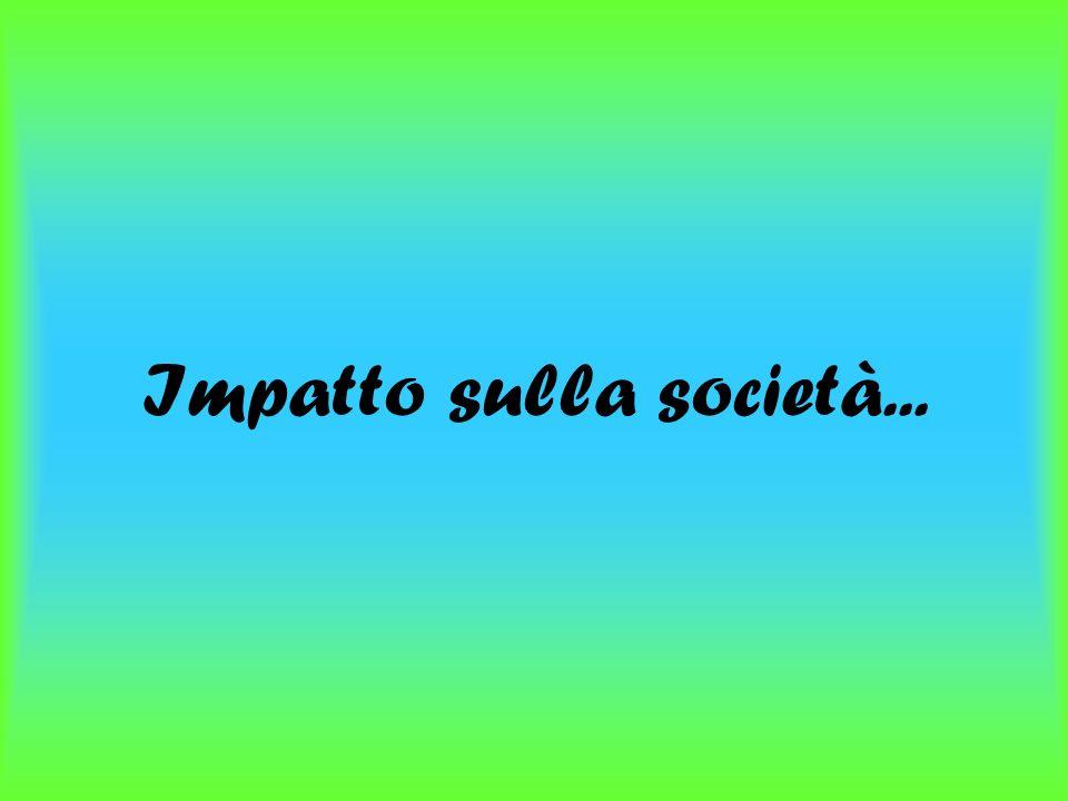 Impatto sulla società...