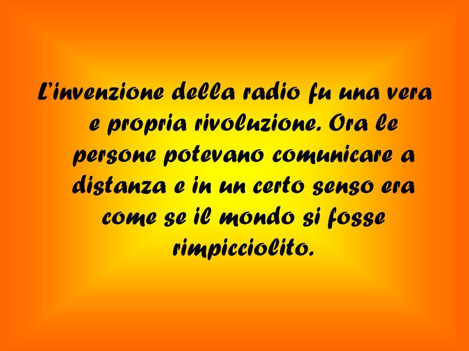 L'invenzione della radio fu una vera e propria rivoluzione
