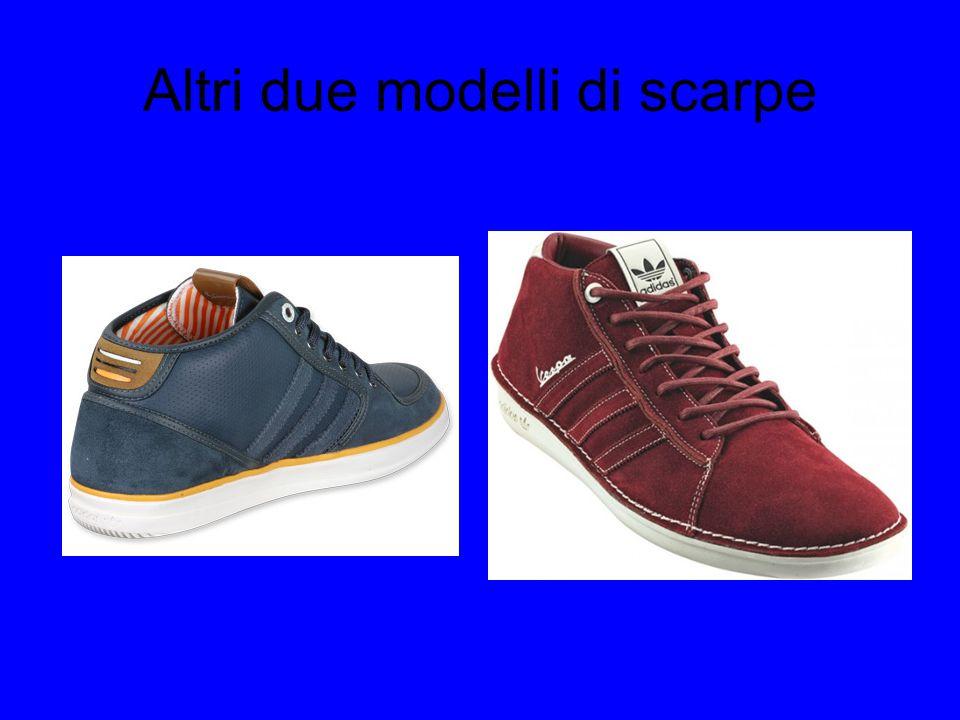 Altri due modelli di scarpe