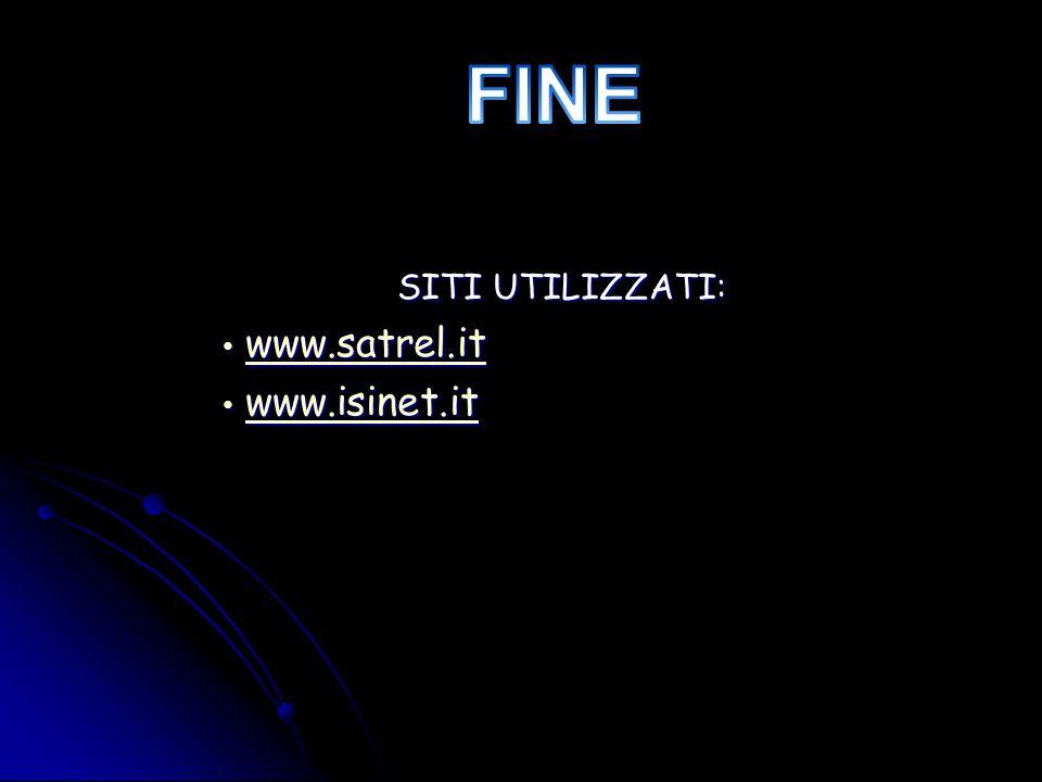 FINE SITI UTILIZZATI: www.satrel.it www.isinet.it