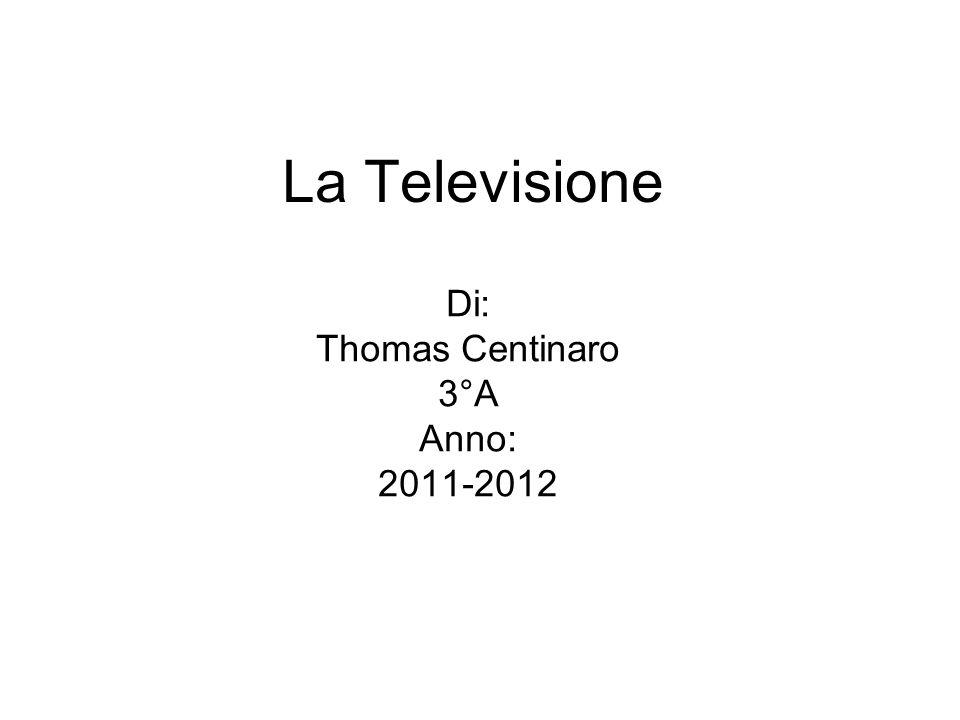 Di: Thomas Centinaro 3°A Anno: 2011-2012