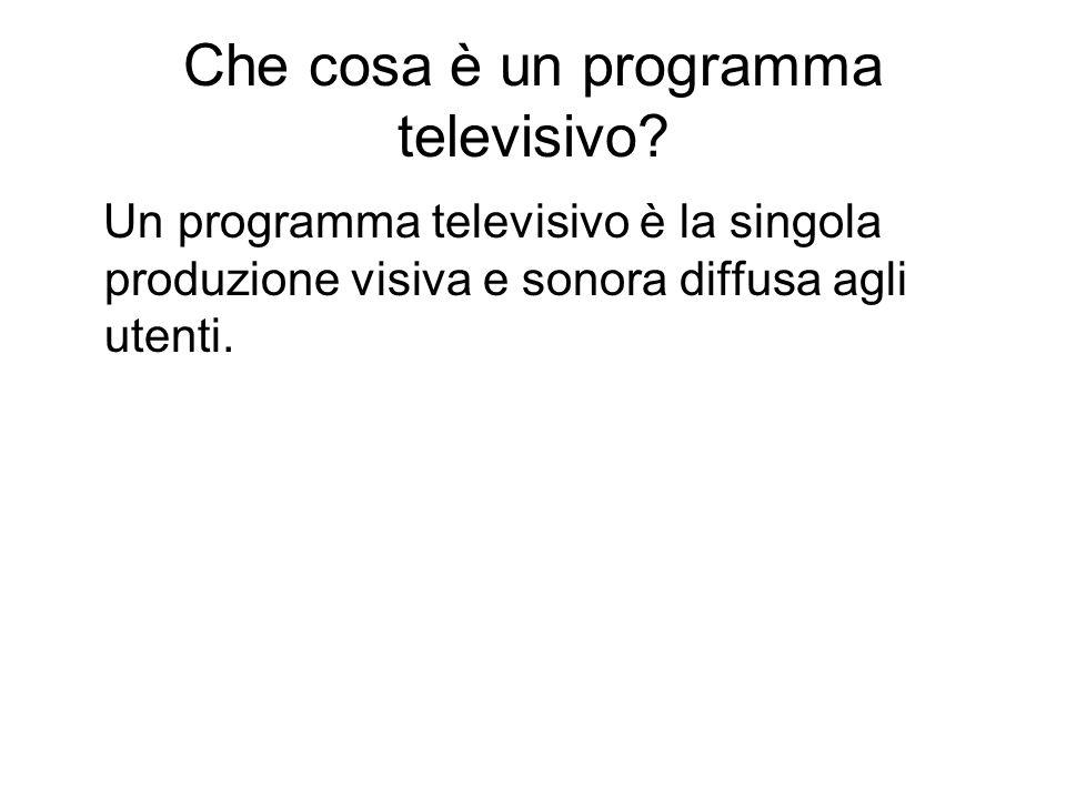 Che cosa è un programma televisivo