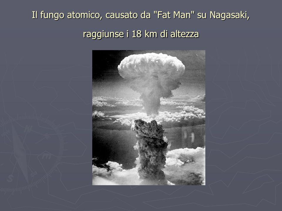 Il fungo atomico, causato da Fat Man su Nagasaki, raggiunse i 18 km di altezza