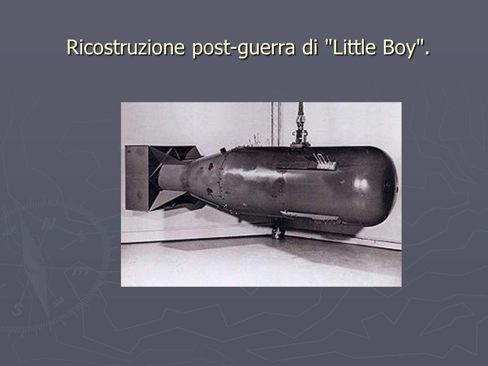Ricostruzione post-guerra di Little Boy .