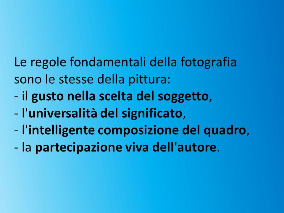 Le regole fondamentali della fotografia sono le stesse della pittura: