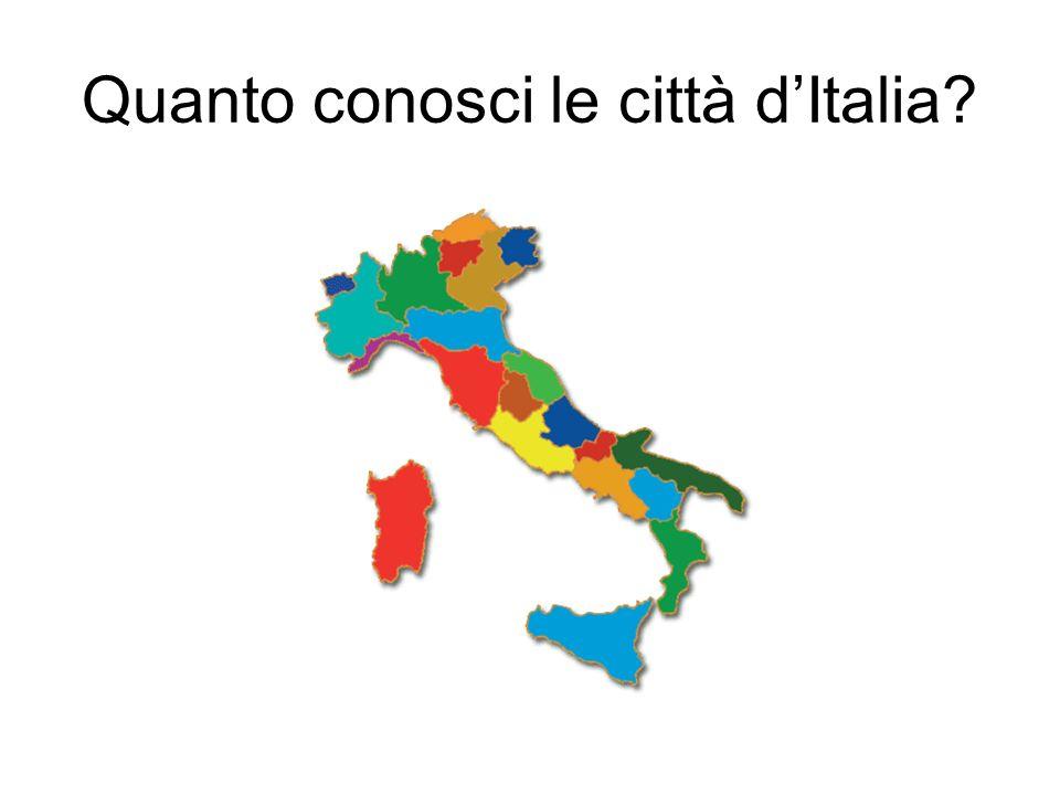 Quanto conosci le città d'Italia