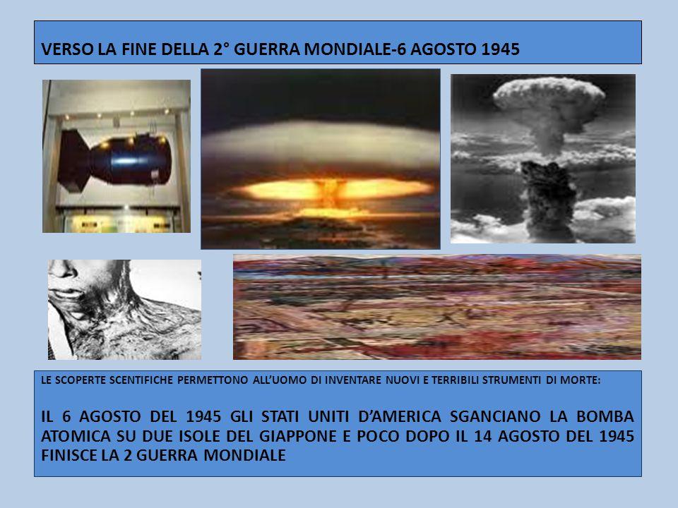 VERSO LA FINE DELLA 2° GUERRA MONDIALE-6 AGOSTO 1945