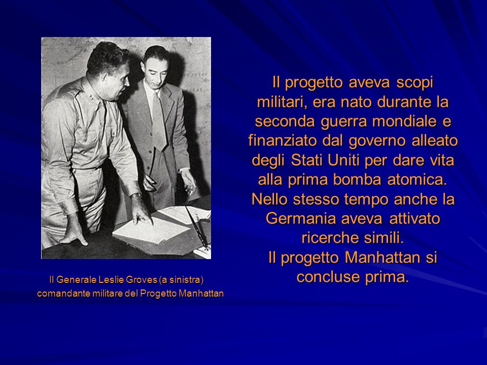 Il Generale Leslie Groves (a sinistra)