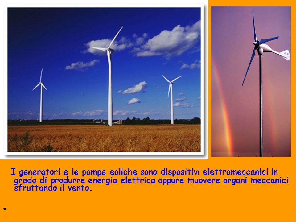 I generatori e le pompe eoliche sono dispositivi elettromeccanici in grado di produrre energia elettrica oppure muovere organi meccanici sfruttando il vento.