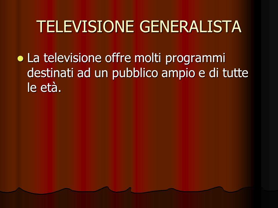 TELEVISIONE GENERALISTA