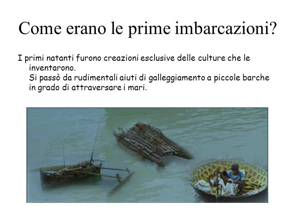 Come erano le prime imbarcazioni