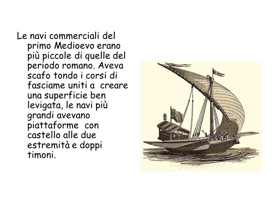 Le navi commerciali del primo Medioevo erano più piccole di quelle del periodo romano.