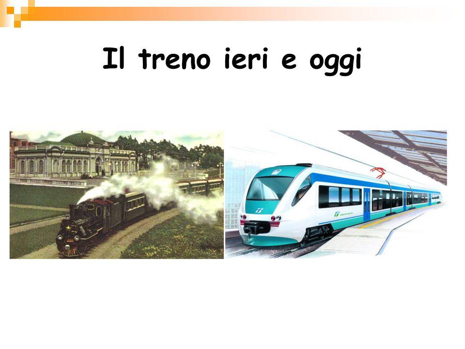 Il treno ieri e oggi