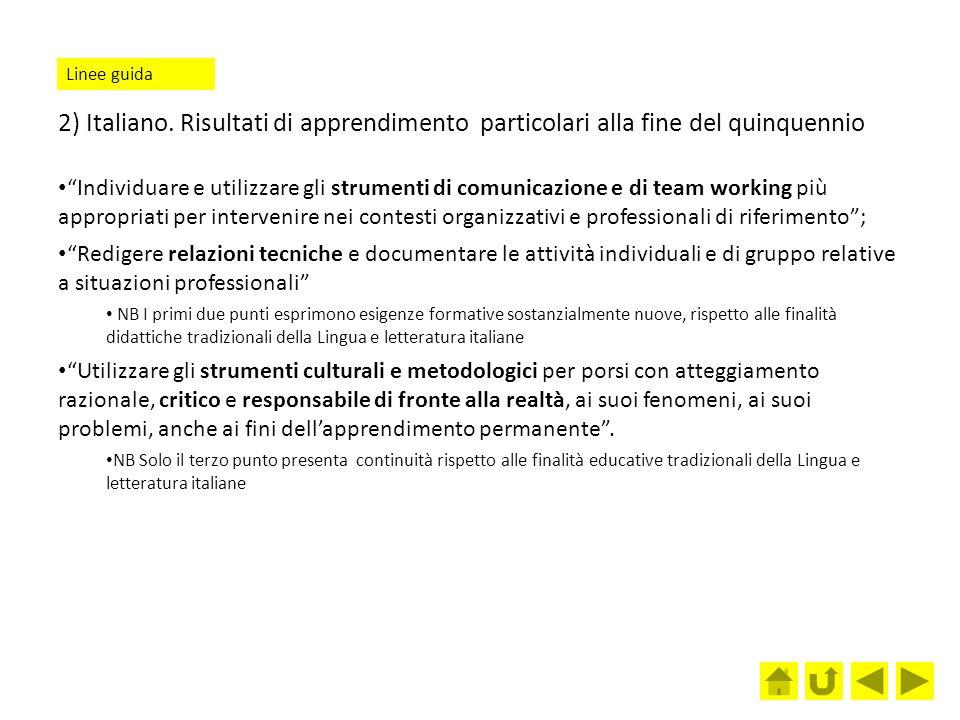 Linee guida 2) Italiano. Risultati di apprendimento particolari alla fine del quinquennio.